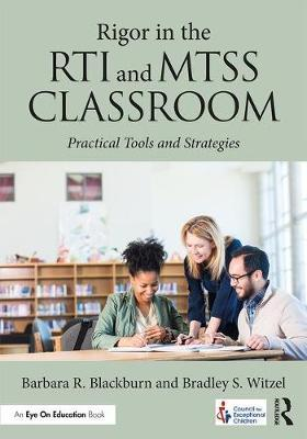 Rigor in the RTI and MTSS Classroom by Barbara R Blackburn