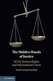 The Hidden Hands of Justice by Heidi Nichols Haddad