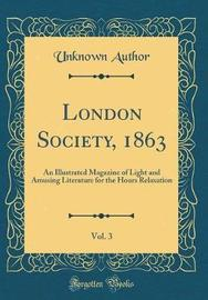 London Society, 1863, Vol. 3 by Unknown Author image