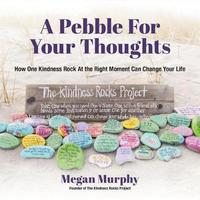 A Pebble for Your Thoughts by Megan Murphy