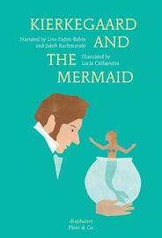 Kierkegaard and the Mermaid by Jakob Rachmanski