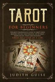 Tarot for Beginners by Judith Guise