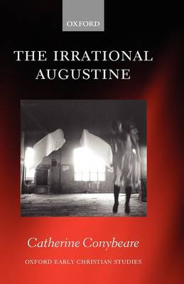 The Irrational Augustine by Catherine Conybeare image