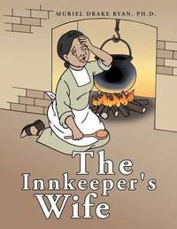 The Innkeeper's Wife by Muriel Drake Ryan Ph.D.