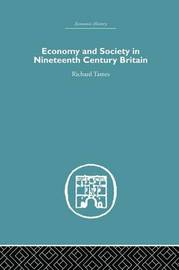 Economy and Society in 19th Century Britain by Richard Tames image