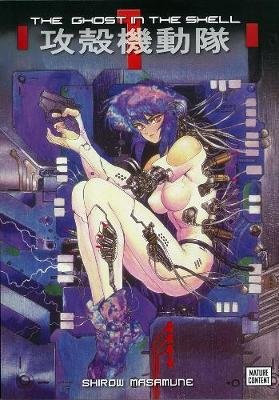 Ghost In The Shell, The: Vol. 1 by Shirow Masamune