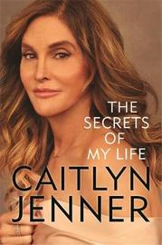 Secrets of My Life by Caitlyn Jenner