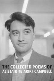 Collected Poems of Alistair Te Ariki Campbell by Alistair Te ariki Campbell