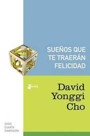 Suenos Que Te Traeran Felicidad by Pastor David Yonggi Cho image