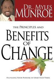 The Principles and Benefits of Change by Myles Munroe