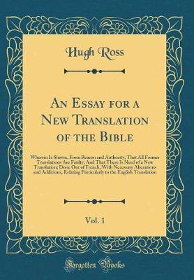 An Essay for a New Translation of the Bible, Vol. 1 by Hugh Ross
