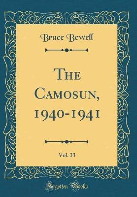 The Camosun, 1940-1941, Vol. 33 (Classic Reprint) by Bruce Bewell image