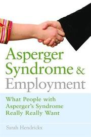 Asperger Syndrome and Employment by Sarah Hendrickx