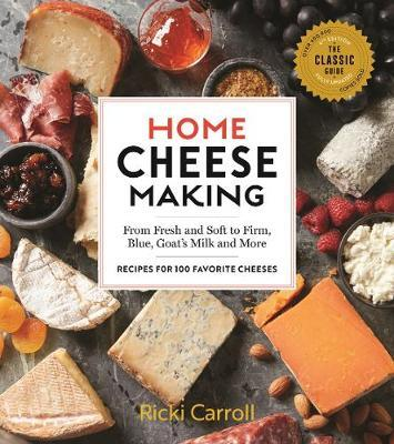 Home Cheese Making, 4th Edition by Ricki Carroll image