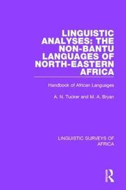 Linguistic Analyses: The Non-Bantu Languages of North-Eastern Africa by M.A. Bryan