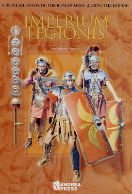 Imperium Legionus: A Detailed Study of the Roman Army During the Empire by Jose Sanchez Toledo image