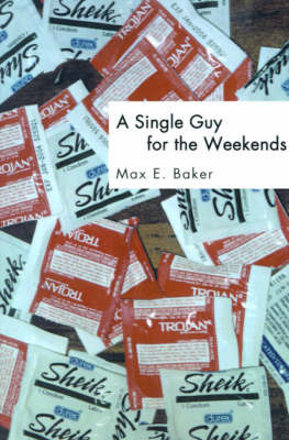 A Single Guy for the Weekends by Max E. Baker image