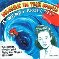 Where In The World Is Wendy Broccoli by Various