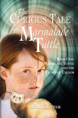 The Curious Tale of Marmalade Tuttle by Bob Trotter image