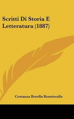 Scritti Di Storia E Letteratura (1887) by Costanza Borella Ronsisvalle image