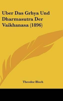 Uber Das Grhya Und Dharmasutra Der Vaikhanasa (1896) by Theodor Bloch image