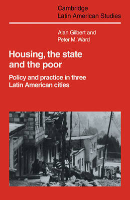 Housing, the State and the Poor by Alan Gilbert