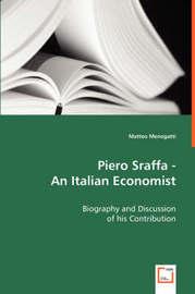 Piero Sraffa - An Italian Economist by Matteo Menegatti