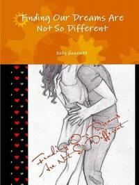 Finding Our Dreams are Not So Different by Kelly Hazelett