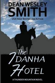 The Idanha Hotel by Dean Wesley Smith