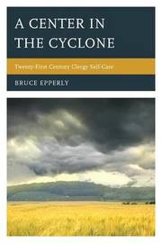 A Center in the Cyclone by Bruce G Epperly
