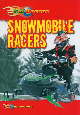 Snowmobile Racers by Bob Woods