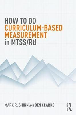 How to do Curriculum-Based Measurement in MTSS/RtI by Mark R. Shinn