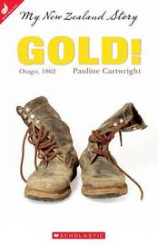 My New Zealand Story: Gold Fever 1862 by Pauline Cartwright