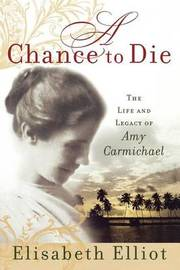 A Chance to Die by Elisabeth Elliot