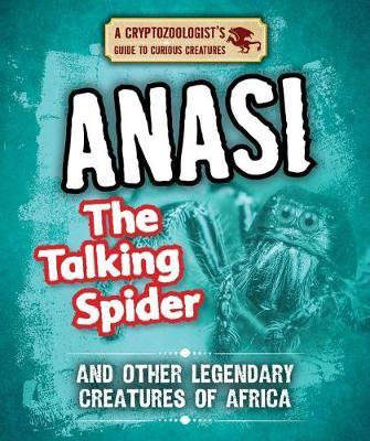 Anansi the Talking Spider and Other Legendary Creatures of Africa by Craig Boutland