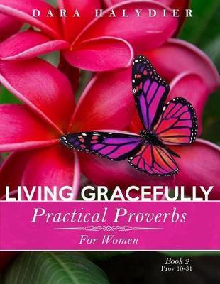 Living Gracefully by Dara Halydier