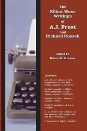 The Elliott Wave Writings of A.J. Frost and Richard Russell by Richard Russell