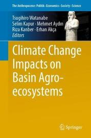 Climate Change Impacts on Basin Agro-ecosystems