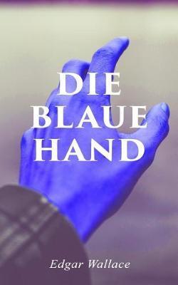 Die blaue Hand by Edgar Wallace