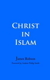 Christ in Islam by James Robson image