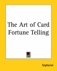 "The Art of Card Fortune Telling by ""Sepharial"" image"