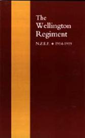 Wellington Regiment: N.Z.E.F 1914-1918 by J.S. Hanna image