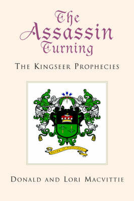 The Assassin Turning: The Kingseer Prophecies by Donald and Lori Macvittie image