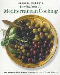 Claudia Roden's Invitation to Mediterranean Cooking: 150 Vegetarian and Seafood Recipes by Claudia Roden image