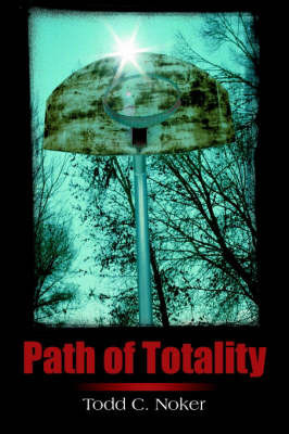 Path of Totality by Todd C. Noker