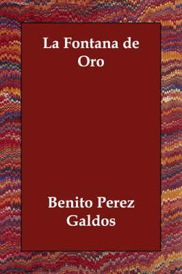 La Fontana De Oro by Benito Perez Galdos