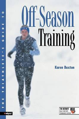 Triathletes Guide to Off Season Training by Karen Buxton