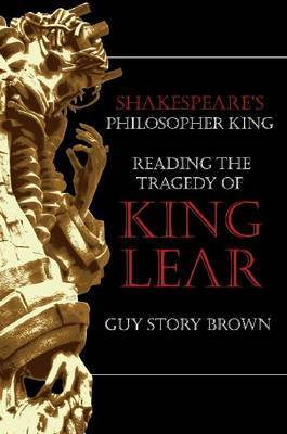 Shakespeare's Philosopher King by Guy Story Brown image