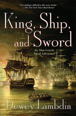 King, Ship, and Sword: An Alan Lewrie Naval Adventure by Dewey Lambdin image