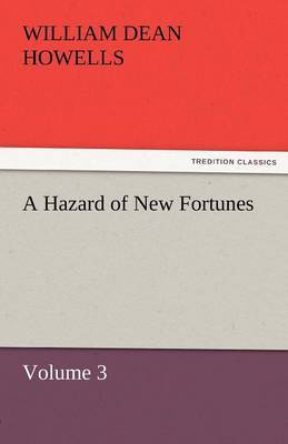 A Hazard of New Fortunes - Volume 3 by William Dean Howells